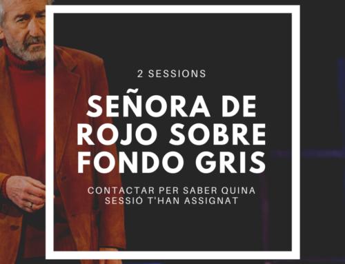 2 sessions Señora de rojo sobre fondo gris – Comprova la data de la teva entrada